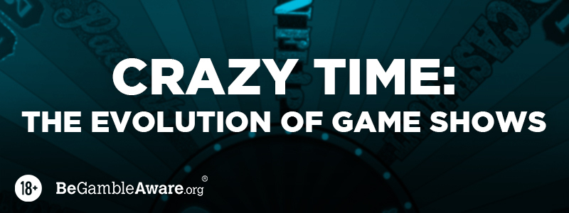 Crazy Time: The Evolution of Game Shows