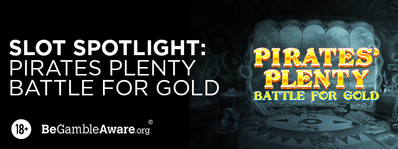 Slot Spotlight: Pirates Plenty - Battle for Gold
