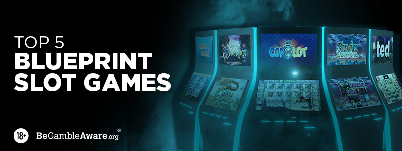 Top 5 Blueprint Slot Games