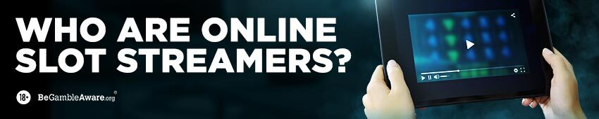 Who Are Online Slot Streamers