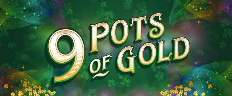 9 pots of gold casino game'