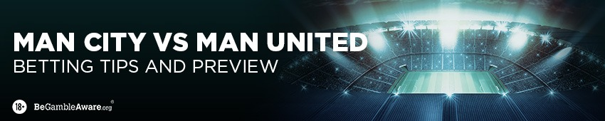 Manchester City v Manchester United Betting Tips