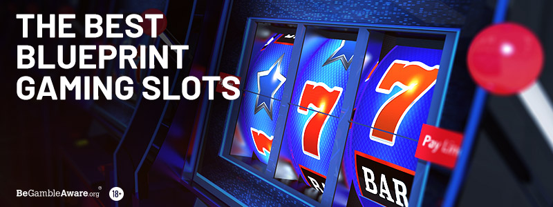Best Blueprint Gaming Slots