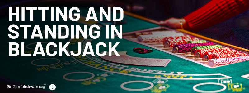 Hitting and Standing in Blackjack