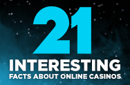 21 Online Casino Facts