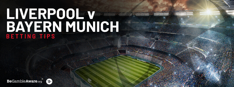 Liverpool vs Bayern Munich Betting Tips