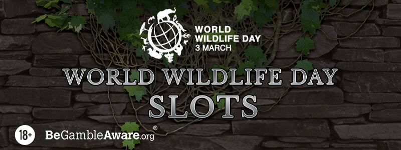 7 World Wildlife Day Slots