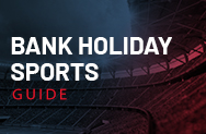 Bank Holiday Sports Guide