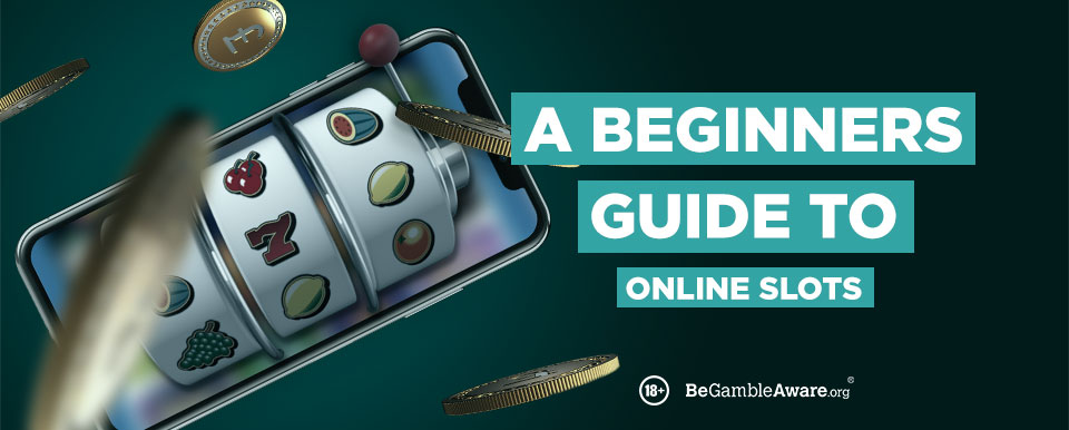 A Beginners Guide To Online Slot Games