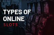 Types Of Online Slots