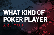 What Kind Of Poker Player Are You