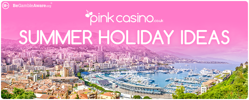 Pink Casino Summer Holiday Ideas