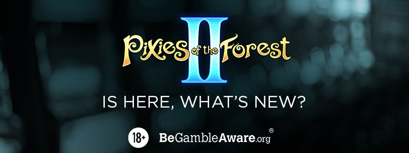 Pixies of the Forest 2 is Here - What's New?