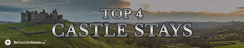 Top 4 Castle Stays