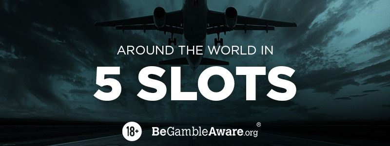 Around the World in 5 Slots