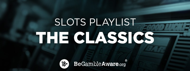 Slots Playlist: the Classics