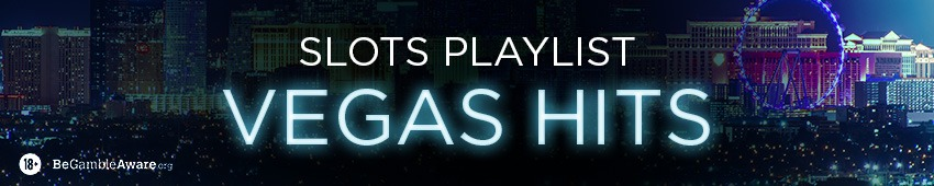 Slots Playlist: Vegas Hits