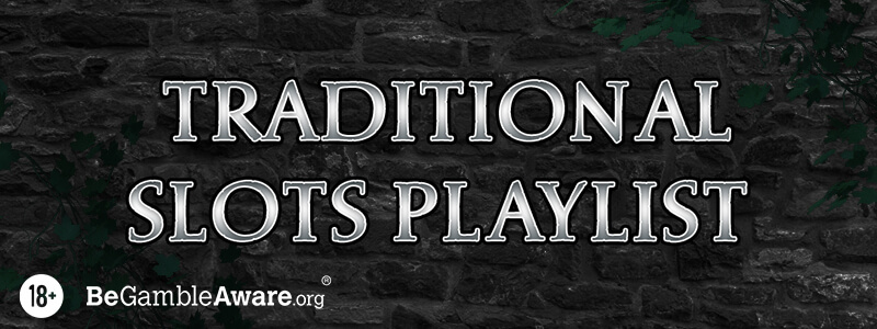 Traditional Slots Playlist