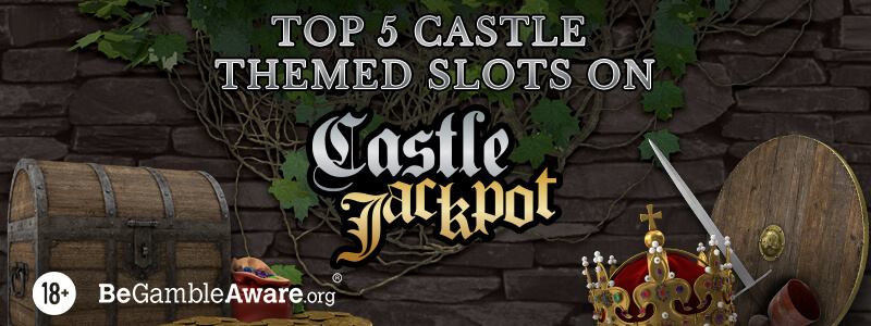 Top 5 Castle Themed Slots