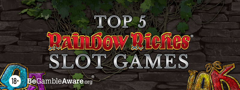Top 5 Rainbow Riches Slots