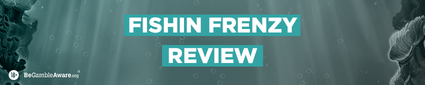 Fishin' Frenzy Review