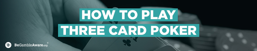 How To Play - 3 Card Poker