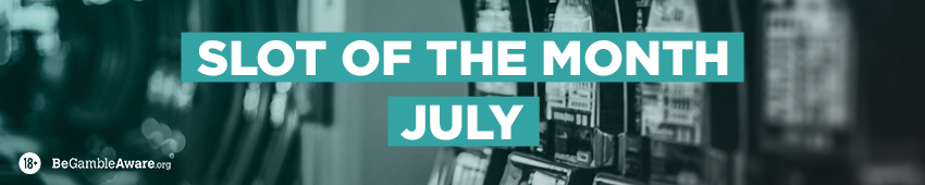 Slot Of The Month - July