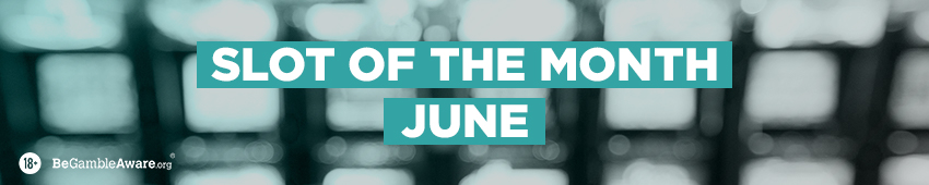 Slot Of The Month - June