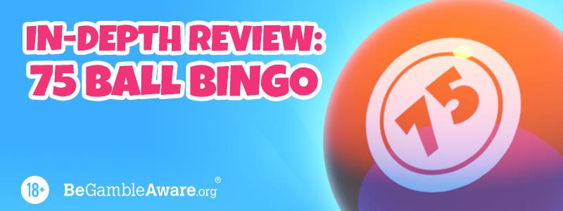 75 Ball Bingo In Depth Guide