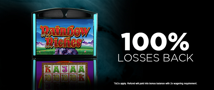 Get all you losses back up to £5 on Rainbow Riches
