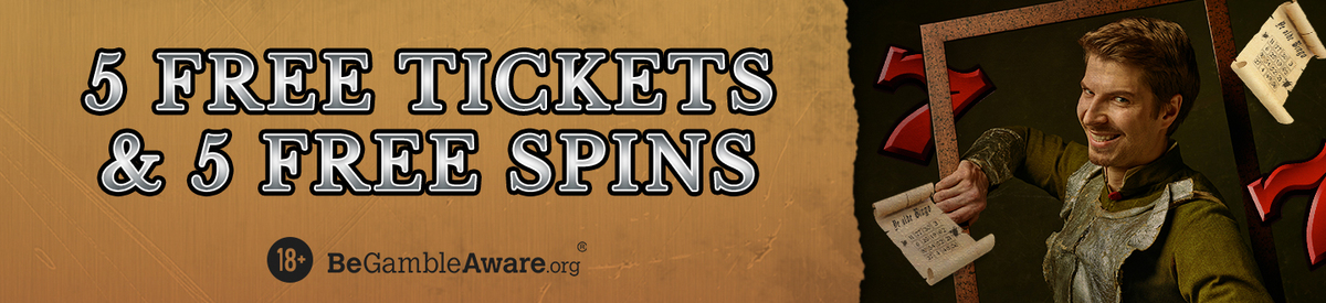 5 free tickets plus 5 free spins