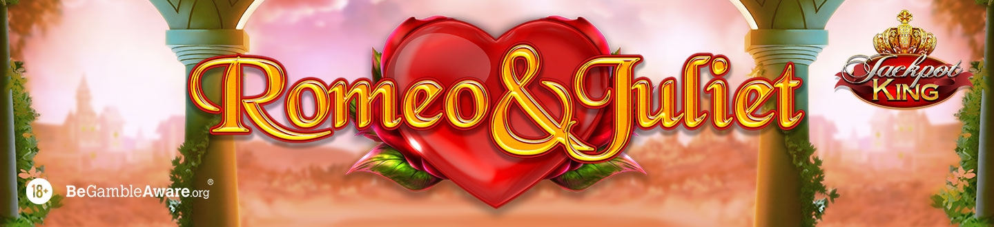 Romeo and Juliet Jackpot King Slot at Bet UK