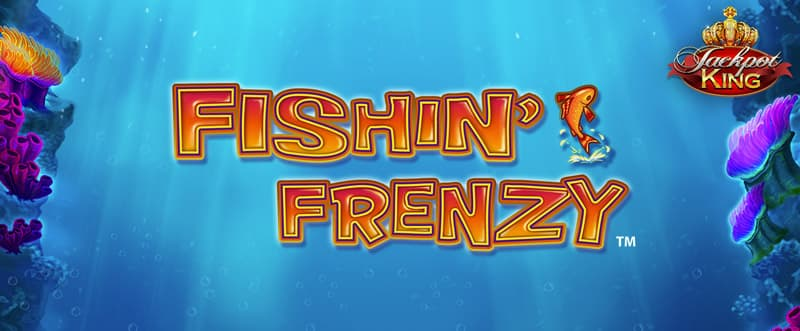 fishin frenzy jackpot king casino game