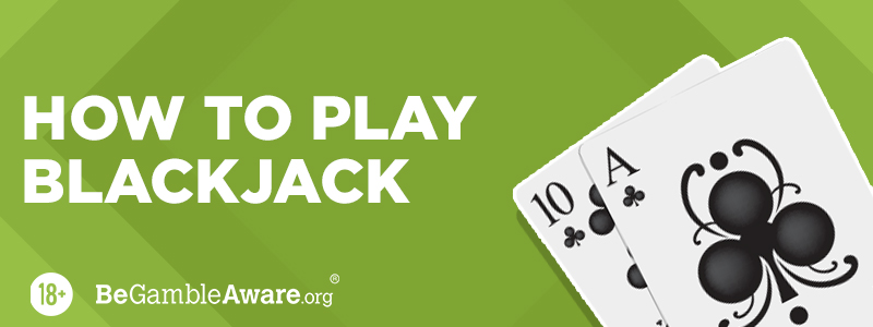 How to Play - Blackjack