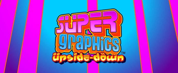 Super Graphics Upside Down