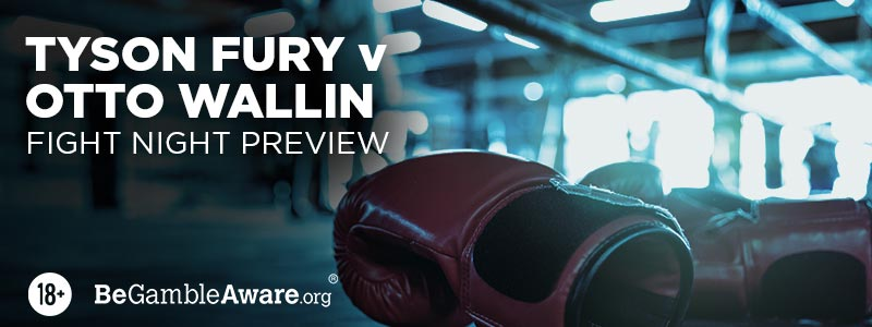 Tyson Fury v Otto Wallin - Fight Night Preview