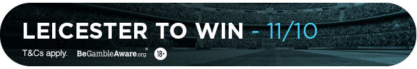 **TM's bet: Leicester to win - 11/10**