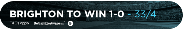 **MG's bet: Brighton to win 1-0 - 33/4**