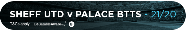 **TM's bet: Sheffield United Vs Palace - Both Teams to Score - 21/20**
