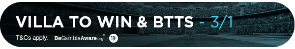 **TM's bet: Villa to win and BTTS - 3/1**