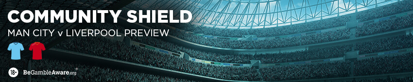 Community Shield - Manchester City Vs Liverpool Preview