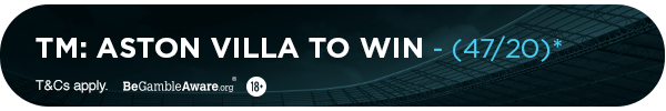 **TM's bet: Aston Villa to Win (47/20)**