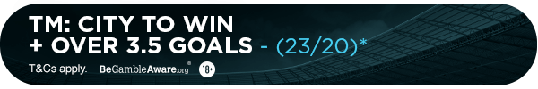 **TM's bet: Manchester City to score over 3.5 goals (23/20)**