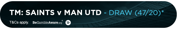 **TM's bet: Saints Vs Manchester United - DRAW (47/20)**