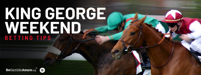 King George Weekend Betting Tips