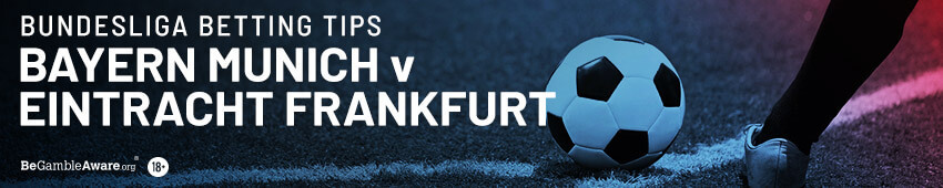 Bayern v Frankfurt Betting Tips