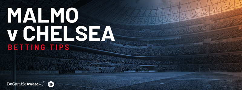 Malmo v Chelsea Betting Preview