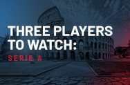 3 Players To Watch In Serie A
