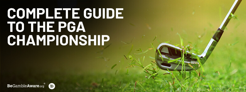 Complete Guide To The PGA Championship