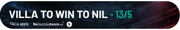 Villa to win to nil - 13/5